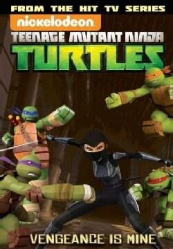 Teenage Mutant Ninja Turtles 6: The Wrath of Tiger Claw / Vengeance Is Mine (Paperback)
