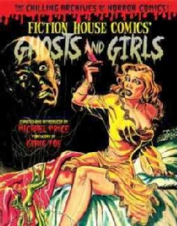 Ghosts and Girls of Fiction House (Hardcover)