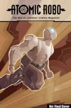 Atomic Robo: The Everything Explodes Collection (Paperback)