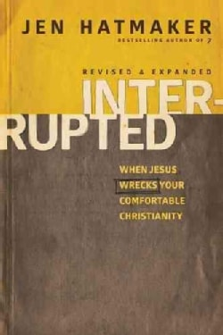Interrupted: When Jesus Wrecks Your Comfortable Christianity (Paperback)