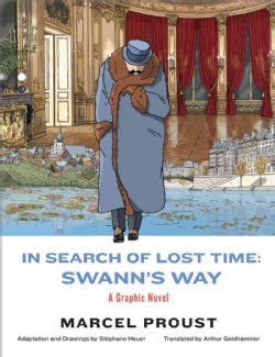 In Search of Lost Time: Swann's Way (Hardcover)