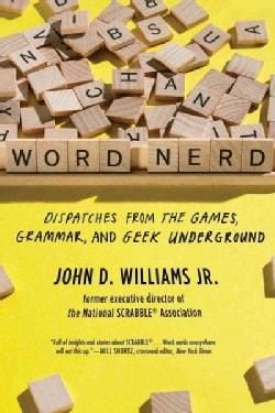 Word Nerd: Dispatches from the Games, Grammar, and Geek Underground (Paperback)