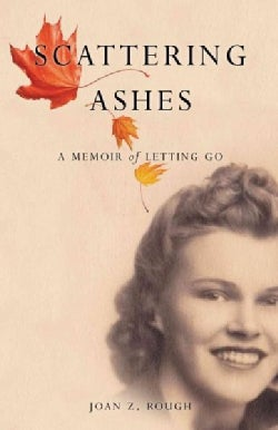 Scattering Ashes: A Memoir of Letting Go (Paperback)