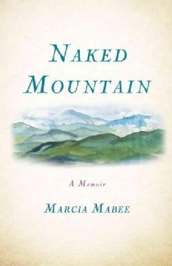 Naked Mountain: A Memoir (Paperback)