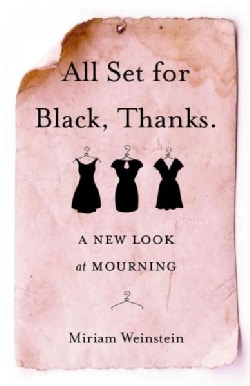 All Set for Black, Thanks: A New Look at Mourning (Paperback)