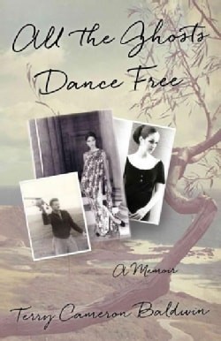 All the Ghosts Dance Free: A Memoir (Paperback)