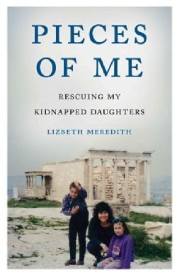 Pieces of Me: Rescuing My Kidnapped Daughters (Paperback)