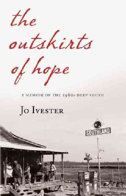 The Outskirts of Hope: A Memoir of the 1960s Deep South (Paperback)