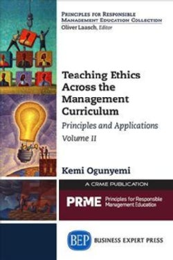 Teaching Ethics Across the Management Curriculum: Principles and Applications (Paperback)