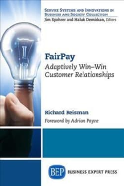 Fairpay: An Adaptively Win-win Strategy for Customer Relationships in the Digital Era (Paperback)