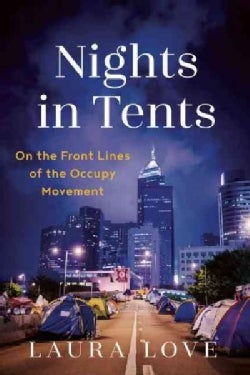 Nights in Tents: On the Front Lines of the Occupy Movement (Paperback)