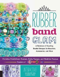 Rubber Band Glam: A Rainbow of Dazzling Beaded Designs for Bracelets, Accessories, and More (Paperback)
