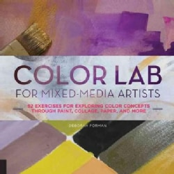 Color Lab for Mixed-Media Artists: 52 Exercises for Exploring Color Concepts Through Paint, Collage, Paper, and More (Paperback)