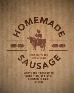 Homemade Sausage: Recipes and Techniques to Grind, Stuff, and Twist Artisanal Sausage at Home (Paperback)