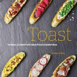 On Toast: Tartines, Crostini, and Open-Faced Sandwiches (Hardcover)