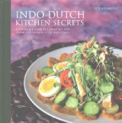 Indo Dutch Kitchen Secrets: Stories & Favorite Family Recipes From Stroopwefel to Rijsttafel (Hardcover)