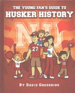 The Young Fan's Guide to Husker History (Hardcover)