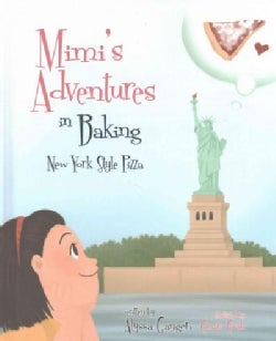 Mimi's Adventures in Baking: New York Style Pizza (Hardcover)