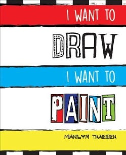 I Want to Draw, I Want to Paint (Hardcover)