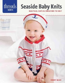 Seaside Baby Knits: Nautical Hats & Sweaters to Knit (Paperback)