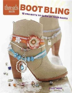 Boot Bling: 15 Projects to Glam Up Your Boots (Paperback)