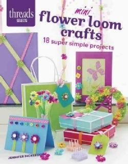 Mini Flower Loom Crafts: 18 Super Simple Projects (Paperback)