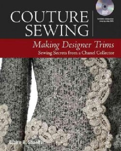 Couture Sewing: Making Designer Trims: More Secrets from a Chanel Collector