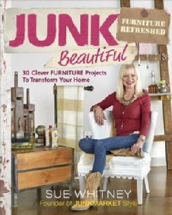 Junk Beautiful: Furniture Refreshed: 30 Clever Furniture Projects to Transform Your Home (Paperback)