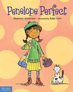 Penelope Perfect: A Tale of Perfectionism Gone Wild (Paperback)