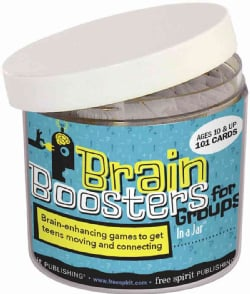 Brain Boosters for Groups in a Jar: 101 Brain-Enhancing Games to Get Teens Moving and Connecting (Cards)