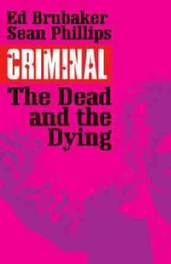Criminal 3: The Dead and the Dying (Paperback)