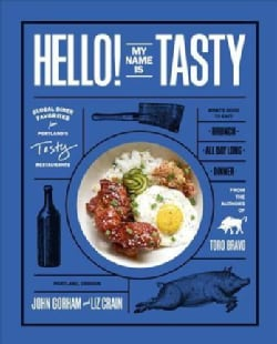 Hello! My Name Is Tasty: Global Diner Favorites from Portland's Tasty Restaurants (Hardcover)