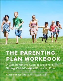 The Parenting Plan Workbook: A Comprehensive Guide to Building a Strong, Child-Centered Parenting Plan (Paperback)