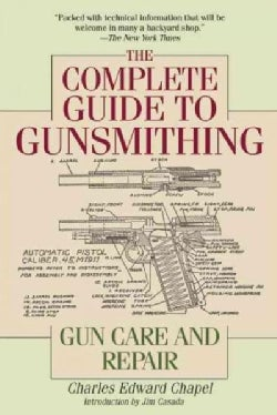 The Complete Guide to Gunsmithing: Gun Care and Repair (Paperback)