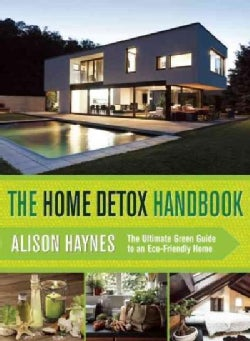 The toxin-free home: A Guide to Maintaining a Clean, Eco-Friendly, and Healthy Home (Paperback)