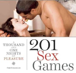 201 Sex Games: A Thousand and One Nights of Pleasure (Hardcover)