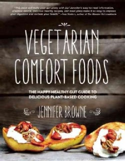 Vegetarian Comfort Foods: The Happy Healthy Gut Guide to Delicious Plant-Based Cooking (Hardcover)