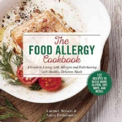 The Food Allergy Cookbook: A Guide to Living with Allergies and Entertaining with Healthy, Delicious Meals (Paperback)