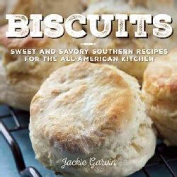Biscuits: Sweet and Savory Southern Recipes for the All-American Kitchen (Hardcover)