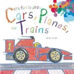 It's Fun to Draw Cars, Planes, and Trains (Paperback)