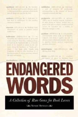 Endangered Words: A Collection of Rare Gems for Word Lovers (Paperback)