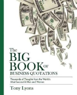The Big Book of Business Quotations: Over 1,400 of the Smartest Things Ever Said About Making Money (Hardcover)
