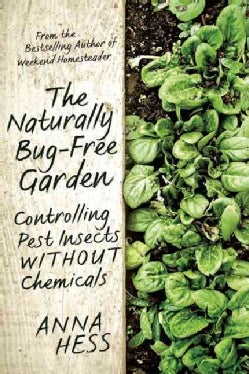 The Naturally Bug-Free Garden: Controlling Pest Insects Without Chemicals (Paperback)