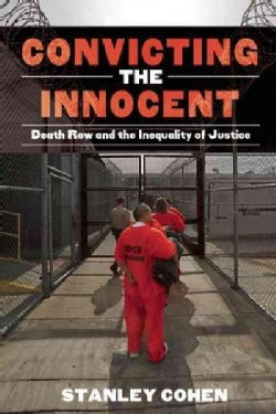 Convicting the Innocent: Death Row and America's Broken System of Justice (Hardcover)