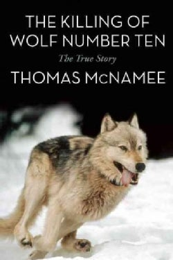 The Killing of Wolf Number Ten: The True Story (Paperback)