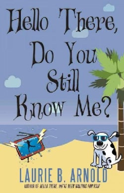 Hello There, Do You Still Know Me? (Paperback)