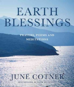 Earth Blessings: Prayers, Poems and Meditations (Paperback)