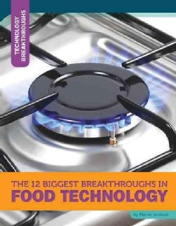 The 12 Biggest Breakthroughs in Food Technology (Hardcover)