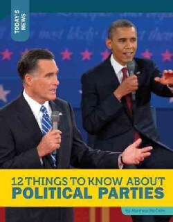 12 Things to Know About Political Parties (Hardcover)
