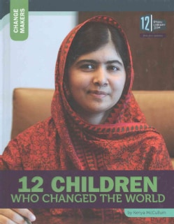 12 Children Who Changed the World (Hardcover)
